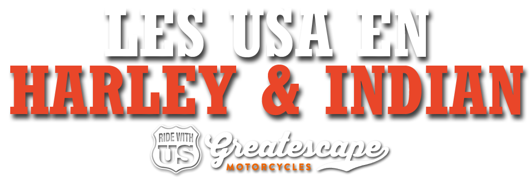 Voyages aux USA en Harley et Indian avec GREAT ESCAPE